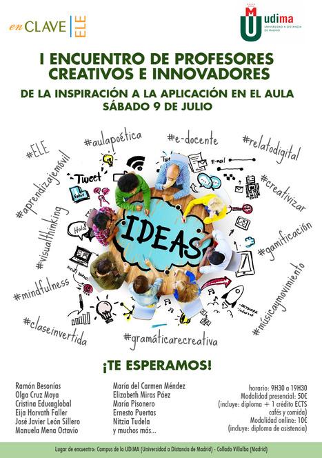I Encuentro de profes creativos e innovadores.   ELE TIC Educaglobal   Scoop.it