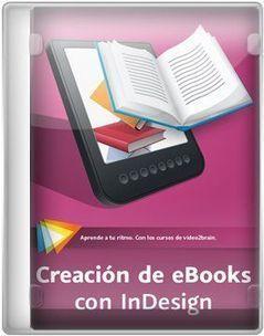 Descargar [Video2Brain] Creación de eBooks con InDesign ...   Adobe InDesign   Scoop.it