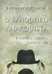 O Banqueiro Anarquista e outros contos filosóficos | Luso Livros | Livros e companhia | Scoop.it