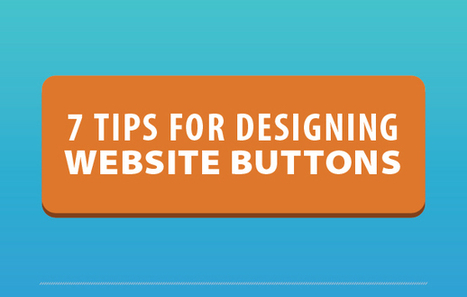 How to Design a Button: 7 Tips for Getting Clicked | Design Tips & Tricks | Scoop.it