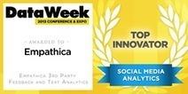 Empathica Named Social Media Analytics Top Innovator by DataWeek 2013 ... - PR Web (press release)   Social Media Insights technology   Scoop.it