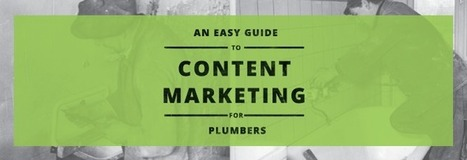 An Easy Guide to Content Marketing for Plumbers - Business 2 Community | Curation Guide | Scoop.it