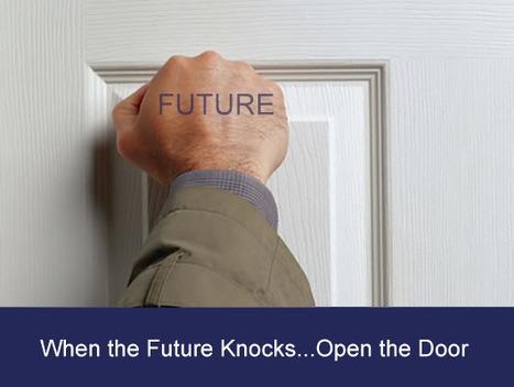 When Future Knocks Answer Door via @CendrineMedia | Curation Revolution | Scoop.it