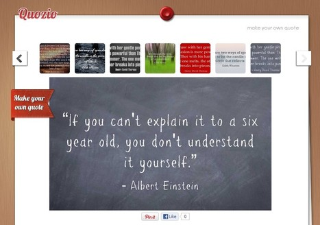 Quozio - Make Beautiful Quotes | 21st Century Tools for Teaching-People and Learners | Scoop.it