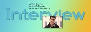 Interview d'Aurélien Tournier, Community Manager pour Le Télégramme | About Community Management | Scoop.it
