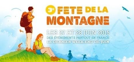 La 3e Fête de la Montagne, c'est ce week-end !   Montagne - Culture et Société   Scoop.it