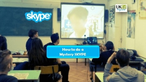 UKEdMag: How to do a mystery SKYPE by @EdTechNeil – UKEdChat.com | The DigiTeacher | Scoop.it