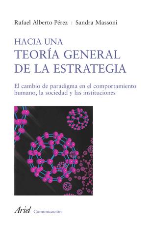 Hacia una teoría general de la estrategia | Gerencia Estratégica | Scoop.it