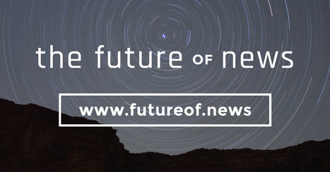 The Future of News—Video Interviews with News Innovators | Medios Digitales | Scoop.it