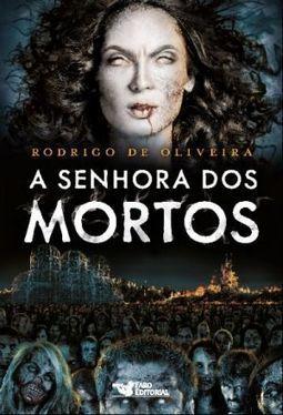Desbravador de Mundos: Resenha: A Senhora dos Mortos | Ficção científica literária | Scoop.it