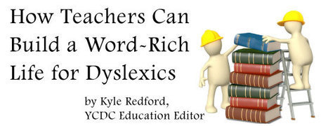 @DyslexiaYale  How Teachers Can Build a Word-Rich Life for Dyslexics | Students with dyslexia & ADHD in independent and public schools | Scoop.it