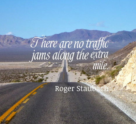 There are no traffic jams along the extra mile. Roger Staubach | Picture Quotes and Proverbs | Scoop.it