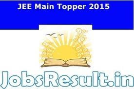 JEE Main Topper 2015 | JEE Mains Topper List | JobsResult.in | Scoop.it