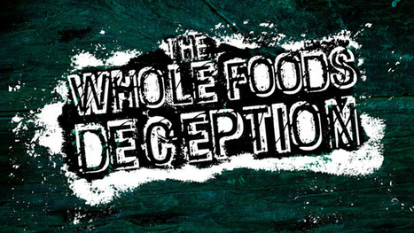 The Whole Foods deception: Grocery chain uses fraudulent marketing to sell health conscious consumers contaminated food | Liberty Revolution | Scoop.it