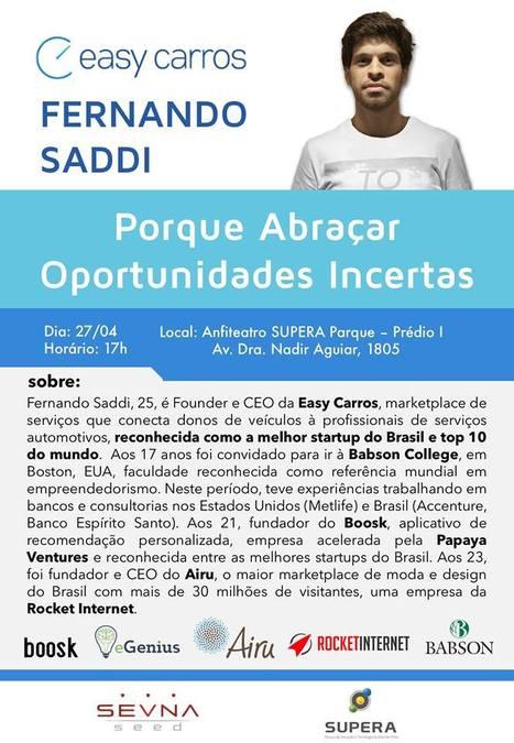 Talk: Porque Abraçar Oportunidades Incertas - Fernando Saddi | Entrepreneurship, Startups and Social Business | Scoop.it