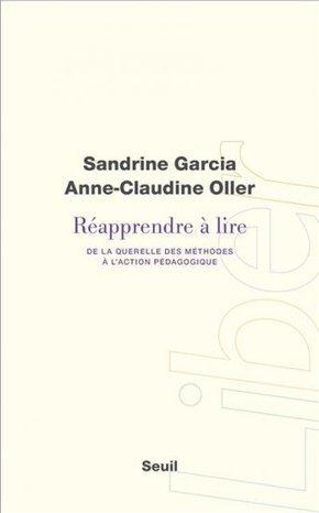 « Réapprendre à lire », de Sandrine Garcia et Anne-Claudine Oller : un véritable brûlot pédagogique ! Par ecritureparis | Les troubles de l'écriture | Scoop.it