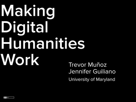 Making Digital Humanities Work | Educación flexible y abierta | Scoop.it