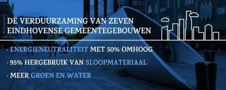 Hergebruik sloop verduurzaamt Eindhovense gebouwen | Built Environment | Zuyd Bibliotheek | Scoop.it