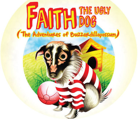 Faith, the Ugly Dog (The Adventures of Buzzardillopossum) | My Journey to Publish my Children's Book | Scoop.it