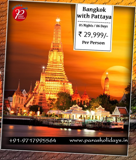 Bangkok Pattaya Holidays, Bangkok Pattaya Tour Packages 2016. | Paras Holidays - Group Tours, Holiday Packages, Honeymoon Packages 2017 | Scoop.it
