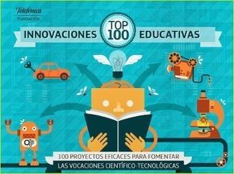 Jugando y aprendiendo juntos: Top 100 innovaciones educativas - Fundación telefónica | tresemes | Scoop.it