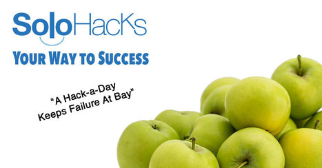 Solo ''Hack'' Your Way to Success - ''A Hack-a-Day Keeps Failure at Bay!'' | The Content Marketing Hat | Scoop.it