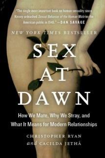 Sex at Dawn: The Prehistoric Origins of Modern Sexuality | lonopensado | Scoop.it