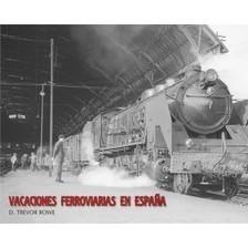 Vacaciones ferroviarias en España de Trevor Rowe | Cultura de Tren | Scoop.it