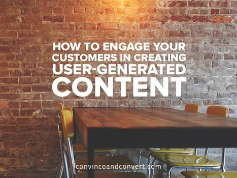 How to Engage Your Customers in Creating User-Generated Content | Content Marketing & Content Strategy | Scoop.it