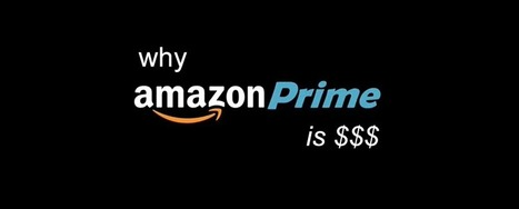 Why Amazon Prime is MONEY So Steal This via @ScentTrail Marketing | Curation Revolution | Scoop.it