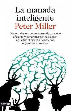 [Libros que nos inspiran] 'La manada inteligente' de Peter Miller | mishormigas.wordpress.com | Scoop.it