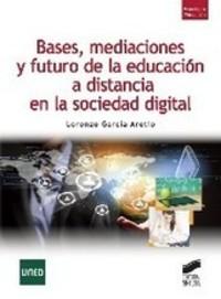 Ya en formato e-book: Bases mediaciones y futuro de la educacion a distancia en la sociedad digital