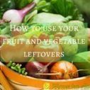 Alternative Uses for Fruit and Vegetables Leftovers | House cleaning | Scoop.it