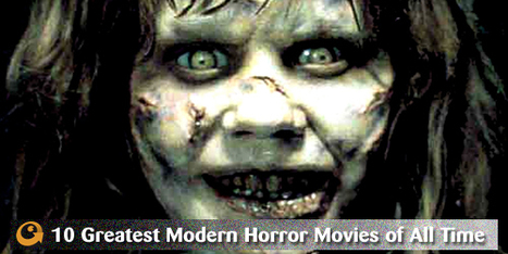 The 10 Greatest Modern Horror Movies | Archivance - Miscellanées | Scoop.it