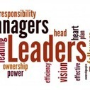 Are there fundamental differences between leaders and managers? | Leadership, Innovation, and Creativity | Scoop.it