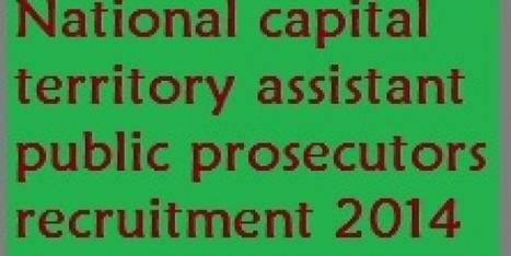 NCT Delhi Recruitment 2014 Notification for Asst Public Prosecutor   Aptitude Any   Aptitudeany   Scoop.it