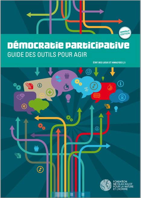 Démocratie PARTICIPATIVE: guide des outils pour agir | think-tank.fondation-nicolas-hulot.org | actions de concertation citoyenne | Scoop.it
