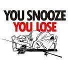 You snooze, you lose   Business English Matters   Scoop.it
