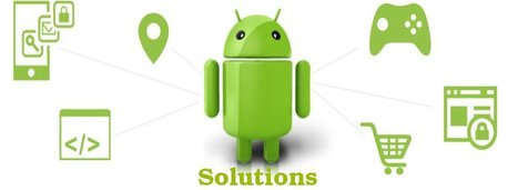 Android Application Solutions | Android Software Solutions | Android Application Development | Scoop.it