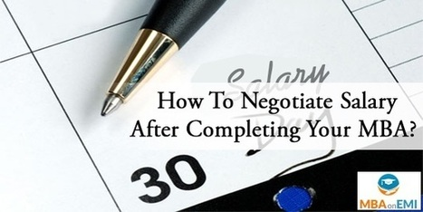 How To Negotiate Salary After Completing Your MBA? | MBA in India | Scoop.it