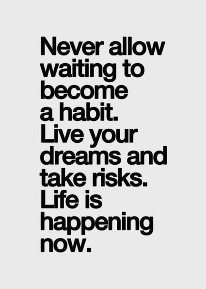 Never Allow Waiting To Become A Habit | Life @ Work | Scoop.it