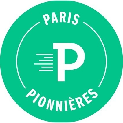 Paris Pionnières, incubateur au féminin | Smart Cities | Scoop.it