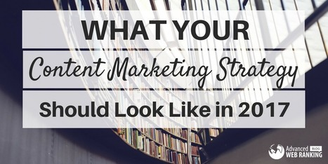 What Your Content Marketing Strategy Should Look Like in 2017 | SEO | Scoop.it