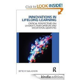 Amazon.com: Innovations in Lifelong Learning: Critical Perspectives on Diversity, Participation and Vocational Learning eBook: Sue Jackson: Kindle Store   Education Research   Scoop.it
