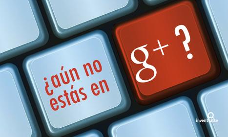 ¿Aún no estás en Google Plus? | Educacion, ecologia y TIC | Scoop.it