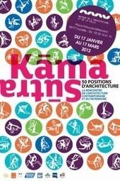 Expo : « Kamasutra, cinquante positions d'architecture »   interiorscreation   Rendons visibles l'architecture et les architectes   Scoop.it