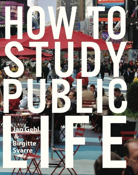"""Experiencing Streets, Parks, and Plazas: A Review for """"How to Study Public Life""""   Urban Design   Scoop.it"""