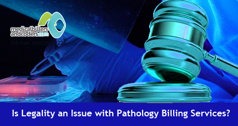 Is Legality an Issue with Pathology Billing Services? | Medical Billing Services | Scoop.it