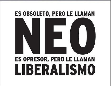 Neoliberalismo y Liberalismo | Distopía en Shangri-La | Anarquia | Scoop.it