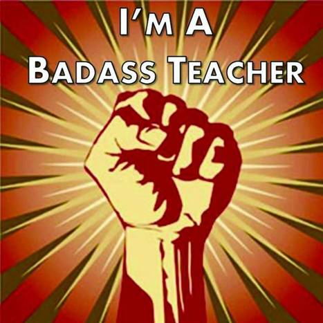 Why America's Teachers Are Going Badass and Why Canada's Need to Consider Doing the Same | Pure Edcamp | Scoop.it